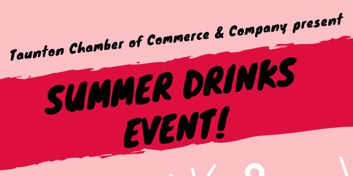 Taunton Chamber of Commerce Summer Drinks Event