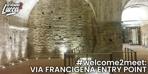#Welcome2Meet: via Francigena Entry Point