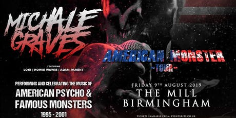 Michale Graves - Performing 'Famous Monsters' and 'American Pyscho' in full! (The Mill, Birmingham) tickets