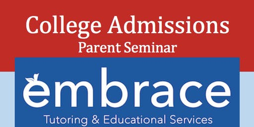Embrace Tutoring ~ Understanding the College Admissions Process ~ Essay, Applications, and Test Scores ~ Sponsored by Ludington Library