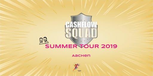 CASHFLOW SQUAD SUMMER TOUR in AACHEN