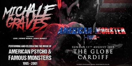 Michale Graves - Performing 'Famous Monsters' and 'American Pyscho' in full! (The Globe, Cardiff) tickets
