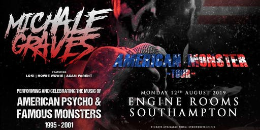 Michale Graves - Performing 'Famous Monsters' and 'American Pyscho' in full! (Engine Rooms, Southampton)