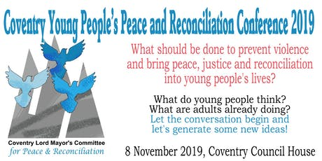 Coventry Young People's Peace and Reconciliation Conference 2019 tickets