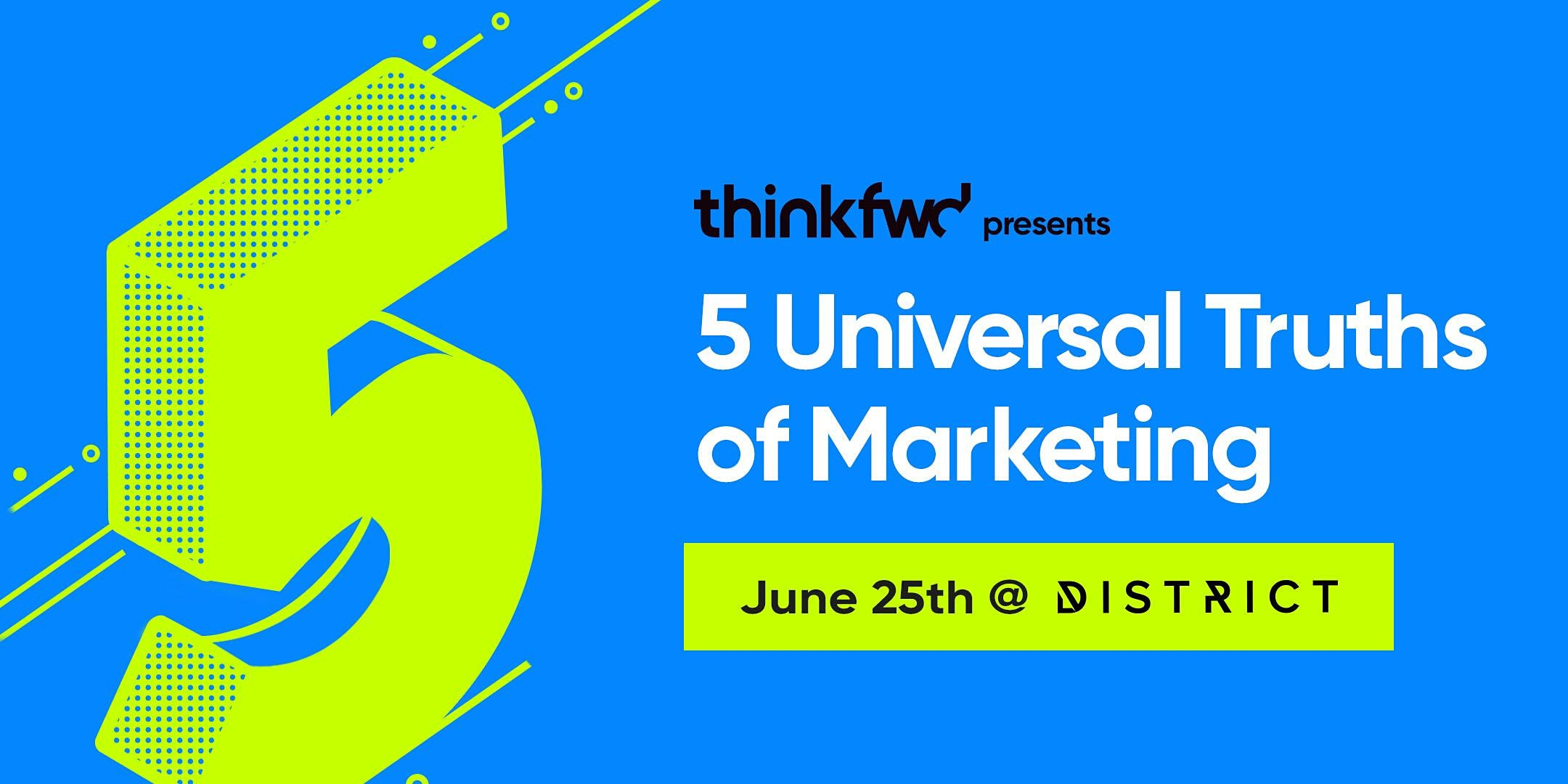 5 Universal Truths of Marketing
