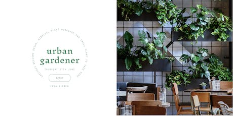 The Urban Gardener Workshop tickets
