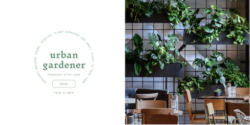 The Urban Gardener Workshop