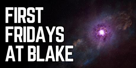 FIRST FRIDAYS AT BLAKE tickets