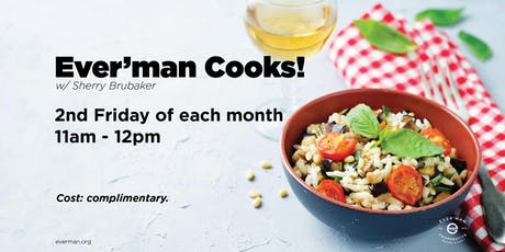 Ever'man Cooks! 30-Minute Meals w/ the Backyard Bohemian tickets