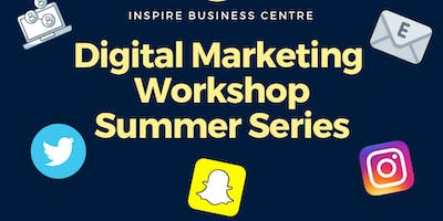 Digital Marketing Workshop Summer Series