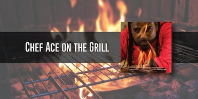 Grilling Class with Chef Ace   July 16th