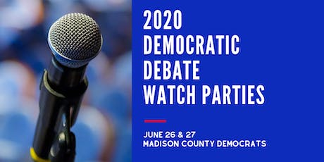 2020 Democratic Debate Watch Parties - Madison County Democrats tickets