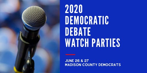 2020 Democratic Debate Watch Parties - Madison County Democrats