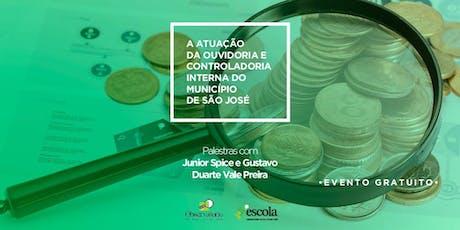 PALESTRA - A atuação da Ouvidoria e Controladoria Interna de São José ingressos