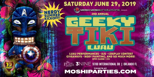 2nd Annual Geeky Tiki Luau -Nerdy Summer Kickoff-