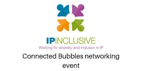 IP Inclusive - Connected Bubbles networking event - Cambridge tickets