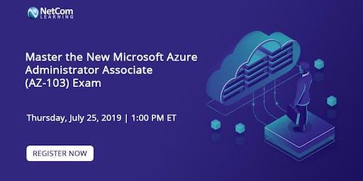 Virtual Event - Master the New Microsoft Azure Administrator Associate (AZ-103) Exam
