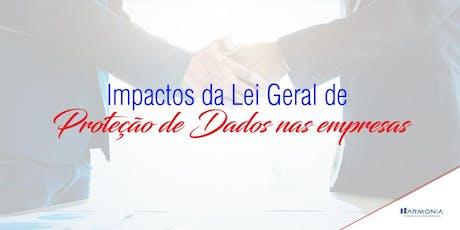 Impactos da Lei Geral de Proteção de Dados nas empresas. ingressos