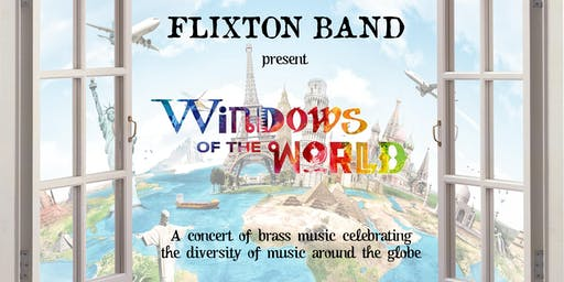 Windows of the World - Flixton Band Concert
