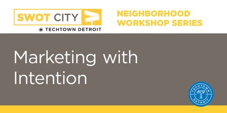 Neighborhood Workshops: Marketing with Intention tickets