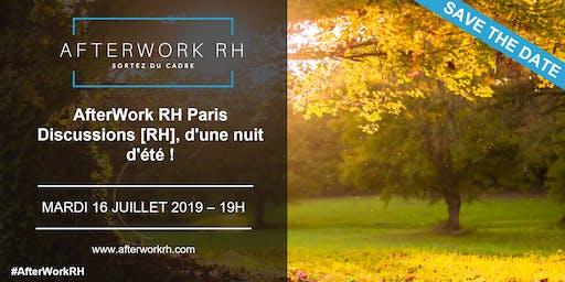 AfterWork RH Paris - Discussions [RH], d'une nuit d'été ! - Juill. 19