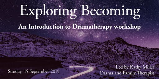 Exploring Becoming an introduction to Dramatherapy workshop