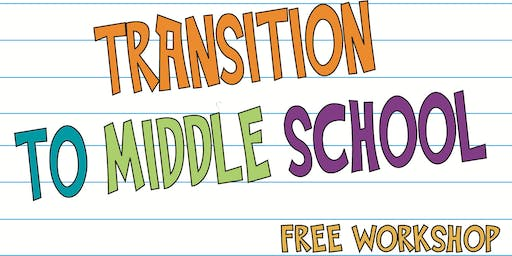 Transition to Middle School Workshop (FREE)