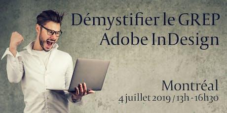 Démystifier le GREP avec Adobe InDesign - Montréal - 4 juillet 2019 tickets