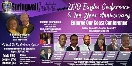 SPRINGWALL INSTITUTE                2019 Eagles Conference &     10 Year Anniversary Enlarge Our Coast Conference