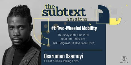 #SubtextSessions Nairobi: Two-Wheeled Mobility tickets