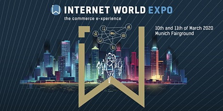 INTERNET WORLD EXPO 2020 – the commerce e-xperience  Tickets