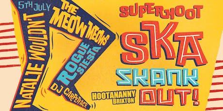 Superhoot Ska Skank Out!  tickets