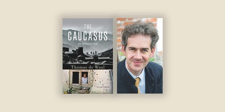 The Caucasus: An Introduction - By Thomas de Waal tickets