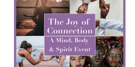 Welcome to The Joy of Connection: A Mind, Body & Spirit Event tickets