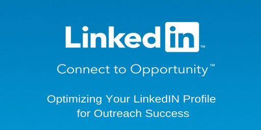 Optimizing Your LinkedIn Profile for Outreach Success