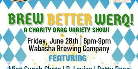 Brew Better Werq! tickets
