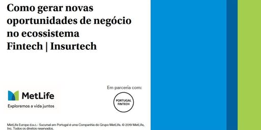 Como gerar novas oportunidades de negócio no ecossistema Fintech|Insurtech