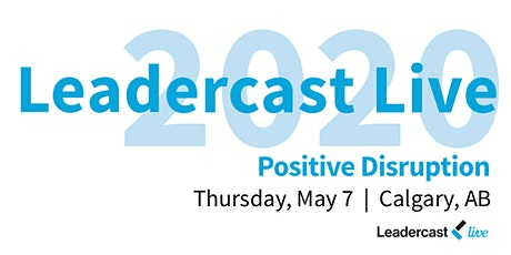 2020 Leadercast ~ Calgary tickets