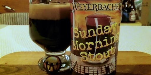Weyerbacher Sunday Morning Stout Brunch!