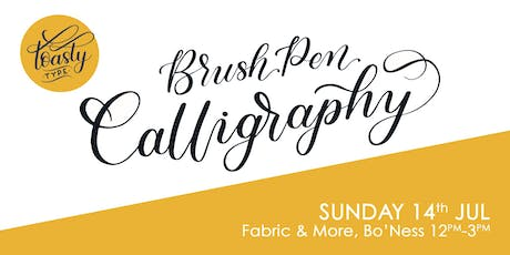 Beginners Brush Pen Calligraphy - Fabric & More, Bo'Ness tickets