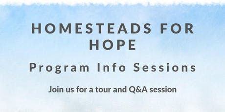 Homesteads for Hope Program Info Sessions tickets
