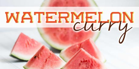 Free Cooking Class: Watermelon Curry tickets