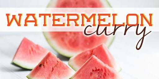 Free Cooking Class: Watermelon Curry