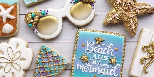 Advanced Cookie Decorating Class - Beach Please, I'm A Mermaid  - Spring Hill