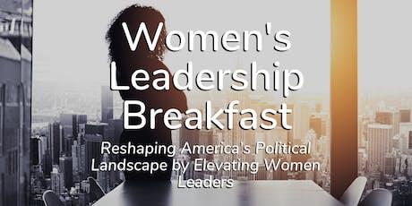 Women's Leadership Breakfast – Reshaping America's Political Landscape by Elevating Women Leaders tickets