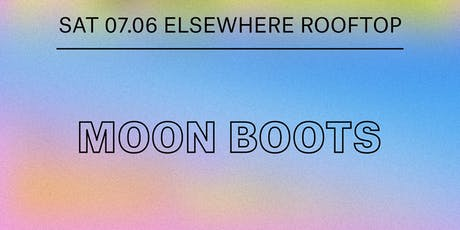 Moon Boots @ Elsewhere (Rooftop) tickets