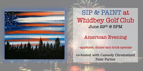 All American Evening Paint&Sip @ Whidbey Golf Club tickets