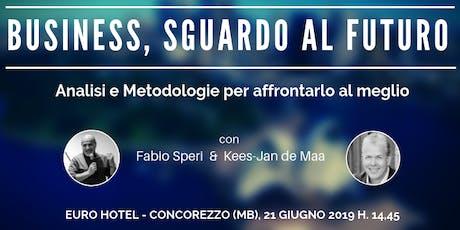 """""""BUSINESS E LAVORO, SGUARDO AL FUTURO"""" biglietti"""