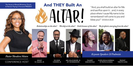 """And THEY Built An Altar!"" Conference (Aug 2nd @ 7pm & Aug 3rd @ 9am) tickets"