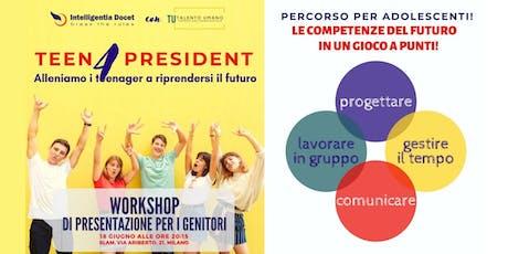 Teen4President: alleniamo i teenagers a riprendersi il futuro biglietti